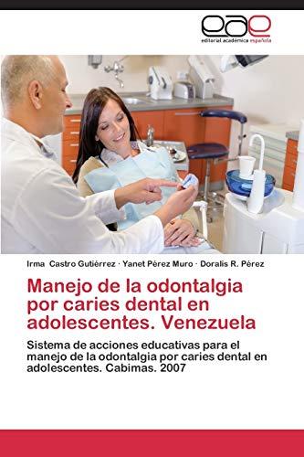 Manejo de la odontalgia por caries dental en adolescentes. Venezuela: Sistema de acciones ...