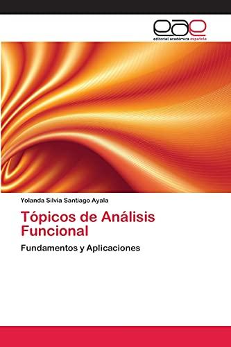 9783659086793: Tópicos de Análisis Funcional: Fundamentos y Aplicaciones (Spanish Edition)