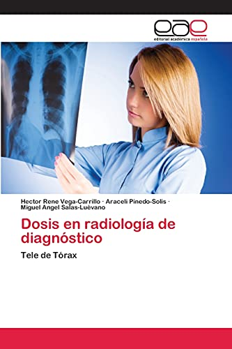 Dosis En Radiologia de Diagnostico: Vega-Carrillo Hector Rene