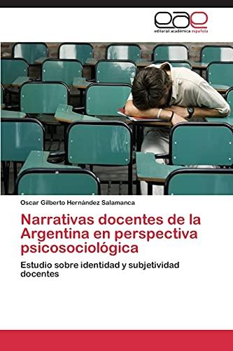 Narrativas docentes de la Argentina en perspectiva psicosociológica: Oscar Gilberto Hernández ...