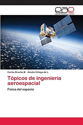 Tópicos de ingeniería aeroespacial: Bracho M, Carlos