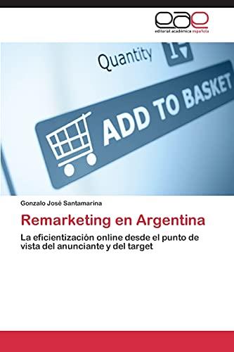 9783659090714: Remarketing en Argentina: La eficientización online desde el punto de vista del anunciante y del target (Spanish Edition)