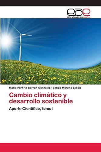 Cambio climático y desarrollo sostenible (Spanish Edition): Barrà n-González MarÃa Porfiria