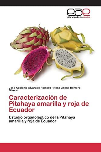 9783659092527: Caracterización de Pitahaya amarilla y roja de Ecuador