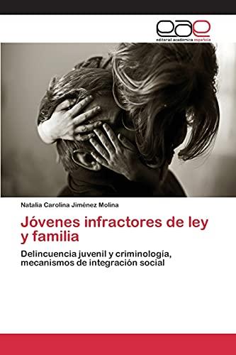 9783659093074: Jóvenes infractores de ley y familia: Delincuencia juvenil y criminología, mecanismos de integración social (Spanish Edition)