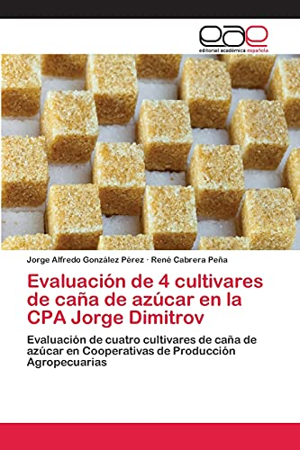 Evaluacià n de 4 cultivares de caña: González Pà rez