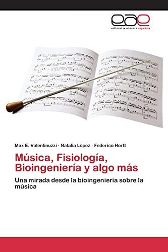 Música, Fisiología, Bioingeniería y algo más: Una mirada desde la bioingeniería sobre la música (...