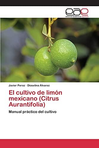 9783659093913: El cultivo de limón mexicano (Citrus Aurantifolia)