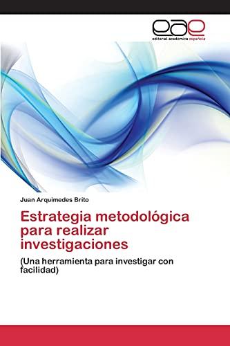 9783659095207: Estrategia metodológica para realizar investigaciones: (Una herramienta para investigar con facilidad) (Spanish Edition)