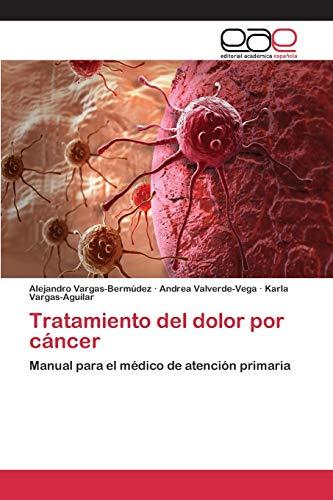 9783659095870: Tratamiento del dolor por cáncer: Manual para el médico de atención primaria (Spanish Edition)