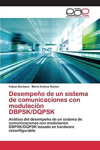 9783659096044: Desempeño de un sistema de comunicaciones con modulación DBPSK/DQPSK: Análisis del desempeño de un sistema de comunicaciones con modulación ... en hardware reconfigurable (Spanish Edition)