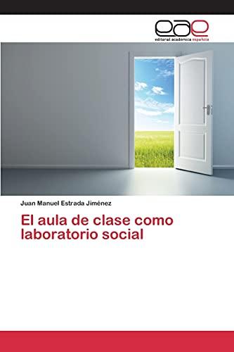 9783659096303: El aula de clase como laboratorio social