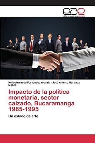 Impacto de la política monetaria, sector calzado,: Fernández Aranda, Helio