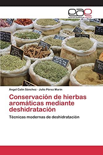 9783659097485: Conservación de hierbas aromáticas mediante deshidratación: Técnicas modernas de deshidratación (Spanish Edition)
