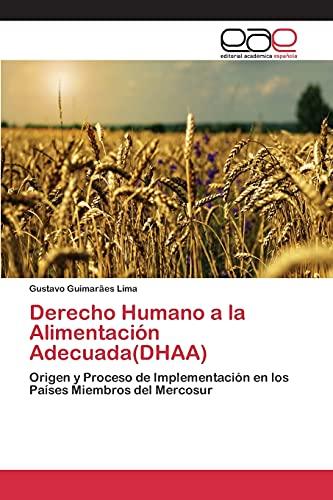 9783659098536: Derecho Humano a la Alimentación Adecuada(DHAA): Origen y Proceso de Implementación en los Países Miembros del Mercosur (Spanish Edition)