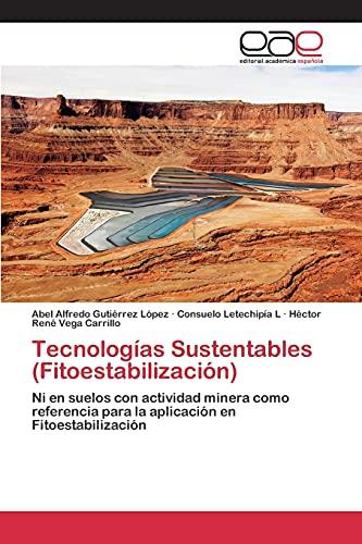 Tecnologías Sustentables (Fitoestabilización): Ni en suelos con: Abel Alfredo Gutiérrez
