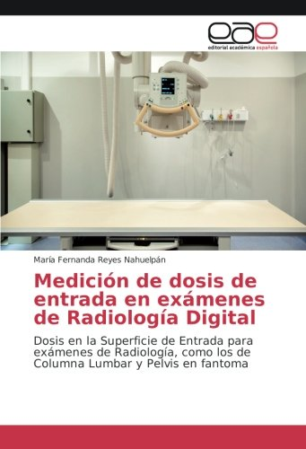 Medición de dosis de entrada en exámenes: María Fernanda Reyes