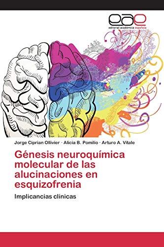9783659099564: Génesis neuroquímica molecular de las alucinaciones en esquizofrenia