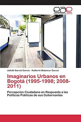 Imaginarios Urbanos en Bogotá (1995-1998; 2008-2011): GarcÃa GarcÃa Julieth