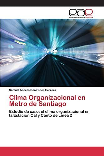 9783659100512: Clima Organizacional en Metro de Santiago: Estudio de caso: el clima organizacional en la Estación Cal y Canto de Línea 2 (Spanish Edition)