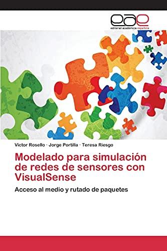 9783659101199: Modelado para simulación de redes de sensores con VisualSense: Acceso al medio y rutado de paquetes (Spanish Edition)