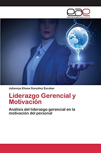 9783659101267: Liderazgo Gerencial y Motivación