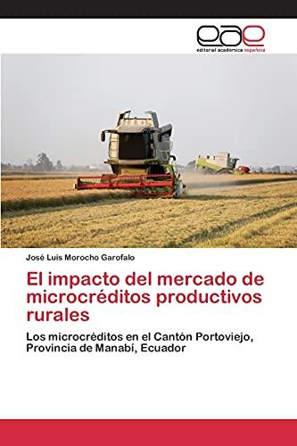 9783659101465: El impacto del mercado de microcréditos productivos rurales