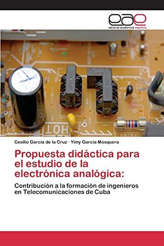 9783659101625: Propuesta didáctica para el estudio de la electrónica analógica:: Contribución a la formación de ingenieros en Telecomunicaciones de Cuba (Spanish Edition)