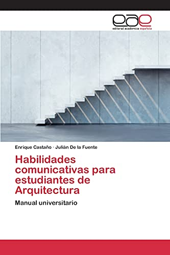 9783659101885: Habilidades comunicativas para estudiantes de Arquitectura: Manual universitario (Spanish Edition)