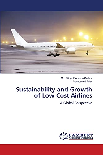 9783659103544: Sustainability and Growth of Low Cost Airlines: A Global Perspective