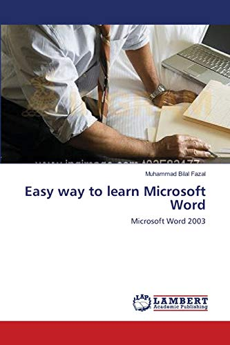 Easy Way to Learn Microsoft Word: Muhammad Bilal Fazal