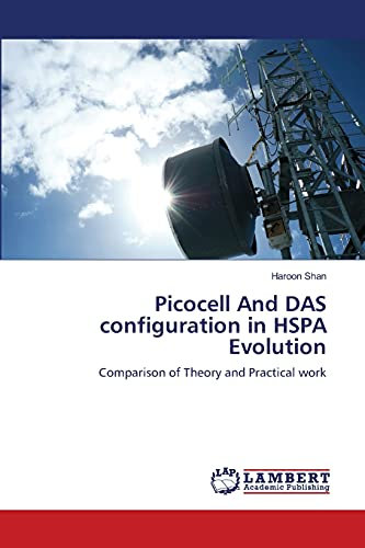 9783659103926: Picocell And DAS configuration in HSPA Evolution: Comparison of Theory and Practical work