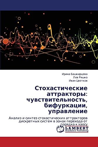 Stokhasticheskie Attraktory: Chuvstvitelnost, Bifurkatsii, Upravlenie: Irina Bashkirtseva