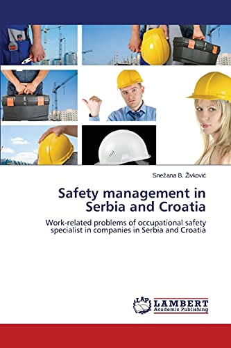 Safety Management in Serbia and Croatia: Snezana B. Zivkovic