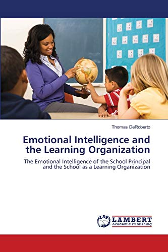 9783659105418: Emotional Intelligence and the Learning Organization: The Emotional Intelligence of the School Principal and the School as a Learning Organization