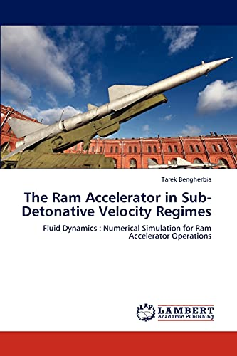 9783659105647: The Ram Accelerator in Sub-Detonative Velocity Regimes: Fluid Dynamics : Numerical Simulation for Ram Accelerator Operations
