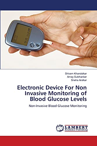 9783659105722: Electronic Device For Non  Invasive Monitoring of Blood Glucose Levels: Non-Invasive Blood Glucose Monitoring