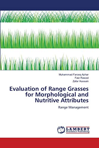Evaluation of Range Grasses for Morphological and Nutritive Attributes: Muhammad Farooq Azhar