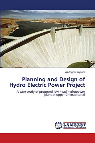 Planning and Design of Hydro Electric Power: Ali Asghar Irajpoor