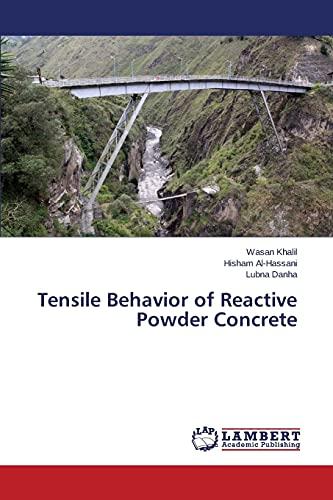 Tensile Behavior of Reactive Powder Concrete: Khalil Wasan