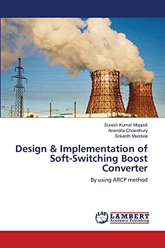 9783659109348: Design & Implementation of Soft-Switching Boost Converter: By using ARCP method