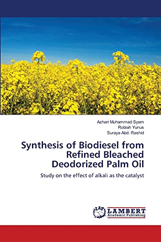 9783659110009: Synthesis of Biodiesel from Refined Bleached Deodorized Palm Oil: Study on the effect of alkali as the catalyst