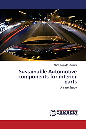9783659110627: Sustainable Automotive components for interior parts: A case Study