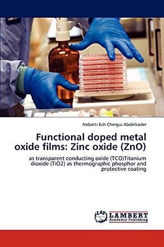 Functional Doped Metal Oxide Films: Zinc Oxide (Zno): Nebatti Ech Chergui Abdelkader
