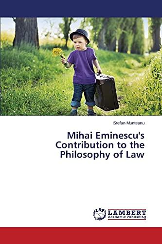 Mihai Eminescu's Contribution to the Philosophy of: Munteanu, Stefan