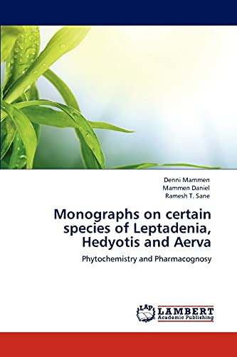 9783659111570: Monographs on certain species of Leptadenia, Hedyotis and Aerva: Phytochemistry and Pharmacognosy