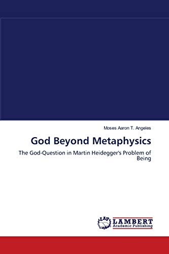 9783659111600: God Beyond Metaphysics: The God-Question in Martin Heidegger's Problem of Being