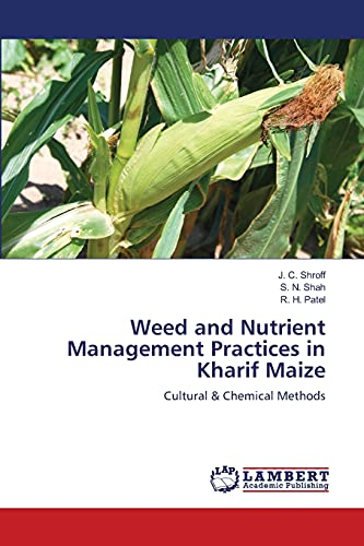 9783659111860: Weed and Nutrient Management Practices in Kharif Maize: Cultural & Chemical Methods