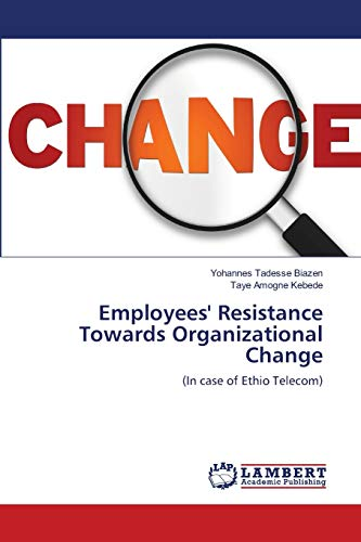 9783659111990: Employees' Resistance Towards Organizational Change: (In case of Ethio Telecom)