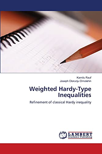 9783659112454: Weighted Hardy-Type Inequalities: Refinement of classical Hardy inequality